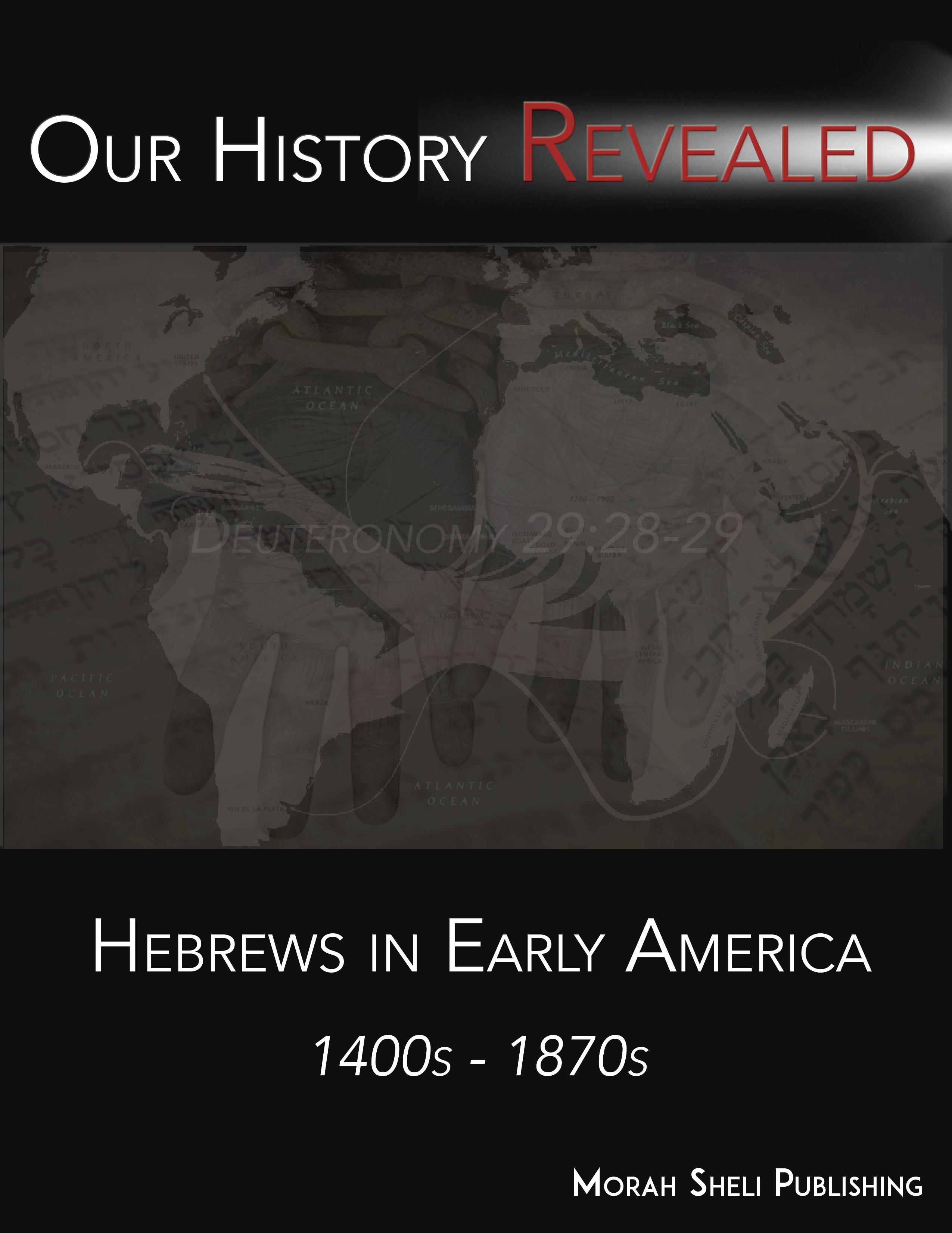 Hebrews in Early America 1400-1870-Revised