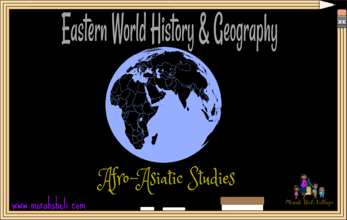 Eastern World History & Geo 2018-2019 ~ Afro-Asiatic Studies